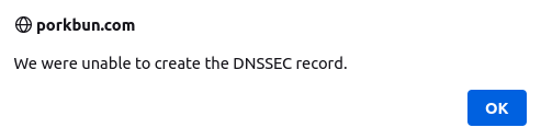 """Screenshot of an error saying """"We were unable to create the DNSSEC record."""""""